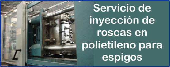 Servicio de Inyección de roscas en polietileno para espigos Bogota